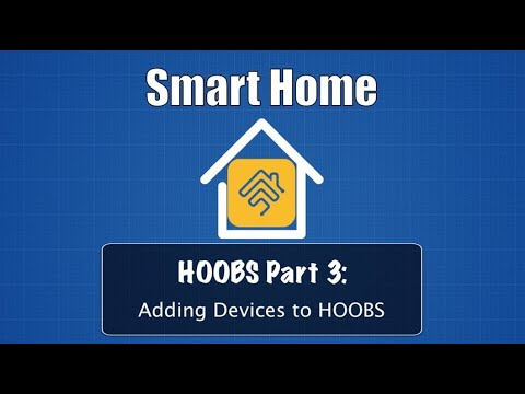 HOOBS Part 3: Adding Devices to HOOBS